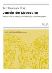 Jenseits der Metropolen – Hochschulen in demografisch herausgeforderten Regionen