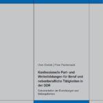 Konfessionelle Fort‐ und Weiterbildungen für Beruf und nebenberufliche Tätigkeiten in der DDR. Dokumentation der Einrichtungen und Bildungsformen