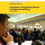 Hochschulen, demografischer Wandel und Regionalentwicklung. Der Fall Sachsen-Anhalt