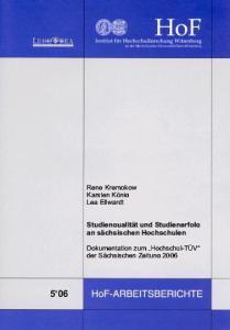 """Studienqualität und Studienerfolg an sächsischen Hochschulen. Dokumentation zum """"Hochschul-TÜV"""" der Sächsischen Zeitung 2006"""