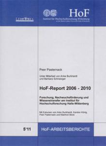 HoF-Report 2006 – 2010. Forschung, Nachwuchsförderung und Wissenstransfer am Institut für Hochschulforschung Halle-Wittenberg