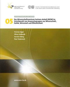 Das Wissenschaftszentrum Sachsen-Anhalt (WZW) im Schnittpunkt von Anspruchsgruppen aus Wissenschaft, Politik, Wirtschaft und Öffentlichkeit