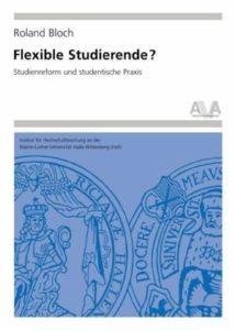 Flexible Studierende? Studienreform und studentische Praxis