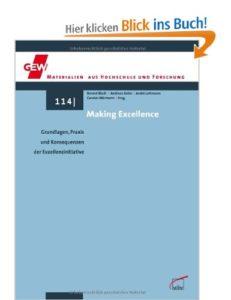 Making Excellence. Grundlagen, Praxis und Konsequenzen der Exzellenzinitiative