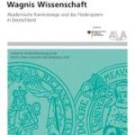 Wagnis Wissenschaft. Akademische Karrierewege und das Fördersystem in Deutschland