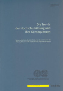 Die Trends der Hochschulbildung und ihre Konsequenzen. Wissenschaftlicher Bericht für das Bundesministerium für Bildung, Wissenschaft und Kultur der Republik Österreich