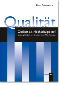 Qualität als Hochschulpolitik? Leistungsfähigkeit und Grenzen eines Policy-Ansatzes