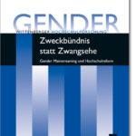 Zweckbündnis statt Zwangsehe. Gender Mainstreaming und Hochschulreform