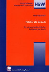 Politik als Besuch. Ein wissenschaftspolitischer Feldreport aus Berlin