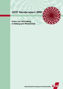 GEW Genderreport 2004. Daten zur Entwicklung in Bildung und Wissenschaft