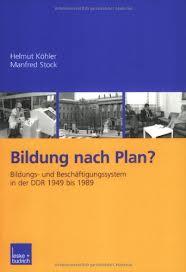 Bildung nach Plan? Bildungs- und Beschäftigungssystem in der DDR 1949 bis 1989