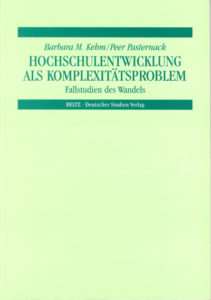 Hochschulentwicklung als Komplexitätsproblem. Fallstudien des Wandels