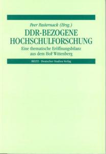 DDR-bezogene Hochschulforschung. Eine thematische Eröffnungsbilanz aus dem HoF Wittenberg