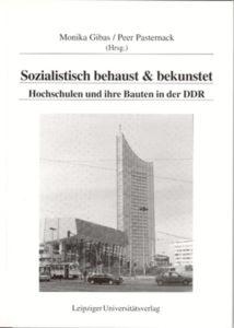 Sozialistisch behaust & bekunstet. Hochschulen und ihre Bauten in der DDR