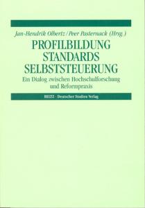 Profilbildung – Standards – Selbststeuerung. Ein Dialog zwischen Hochschulforschung und Reformpraxis