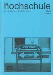 die hochschule 1/2008: Aufsätze zur Hochschulforschung, Hochschulreform und Hochschulpolitik