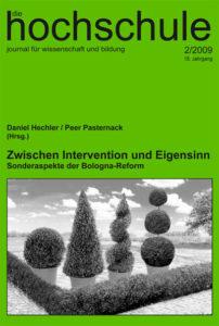 die hochschule 2/2009: Zwischen Intervention und Eigensinn. Sonderaspekte der Bologna-Reform