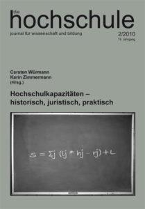 die hochschule 2/2010: Hochschulkapazitäten – historisch, juristisch, praktisch
