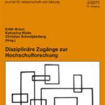 die hochschule 2/2011: Disziplinäre Zugänge zur Hochschulforschung