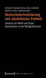 Hochschulprivatisierung und akademische Freiheit. Jenseits von Markt und Staat: Hochschulen in der Weltgesellschaft
