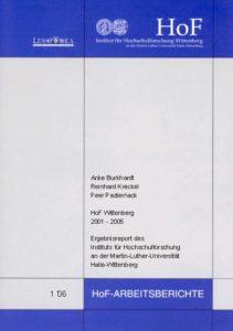 HoF Wittenberg 2001 – 2005. Ergebnisreport des Instituts für Hochschulforschung an der Martin-Luther-Universität Halle-Wittenberg