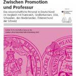 Zwischen Promotion und Professur. Das wissenschaftliche Personal in Deutschland im Vergleich mit Frankreich, Großbritannien, USA, Schweden, den Niederlanden, Österreich und der Schweiz
