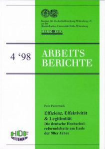 Effizienz, Effektivität & Legitimität. Die deutsche Hochschulreformdebatte am Ende der 90er Jahre