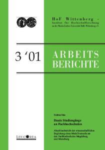Duale Studiengänge an Fachhochschulen. Abschlussbericht der wissenschaftlichen Begleitung eines Modellversuchs an den Fachhochschulen Magdeburg und Merseburg