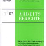 Fünf Jahre HoF Wittenberg – Institut für Hochschulforschung an der Martin-Luther-Universität Halle-Wittenberg. Ergebnisreport 1996-2001
