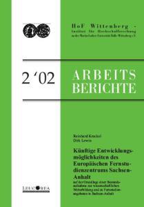 Künftige Entwicklungsmöglichkeiten des Europäischen Fernstudienzentrums Sachsen-Anhalt auf der Grundlage einer Bestandsaufnahme zur wissenschaftlichen Weiterbildung und zu Fernstudienangeboten in Sachsen-Anhalt