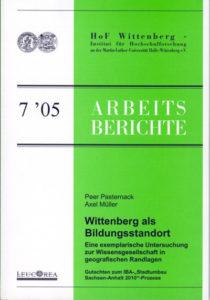 """Wittenberg als Bildungsstandort. Eine exemplarische Untersuchung zur Wissensgesellschaft in geografischen Randlagen. Gutachten zum IBA-""""Stadtumbau Sachsen-Anhalt 2010""""-Prozess"""