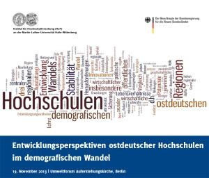 """Konferenz """"Entwicklungsperspektiven ostdeutscher Hochschulen im demografischen Wandel"""" am 19.11.2013 in Berlin"""