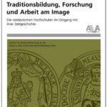 Traditionsbildung, Forschung und Arbeit am Image – Die ostdeutschen Hochschulen im Umgang mit ihrer Zeitgeschichte