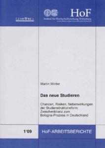Das neue Studieren. Chancen, Risiken, Nebenwirkungen der Studienstrukturreform: Zwischenbilanz zum Bologna-Prozess in Deutschland