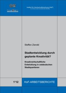 Stadtentwicklung durch geplante Kreativität? Kreativwirtschaftliche Entwicklung in ostdeutschen Stadtquartieren