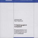Frühpädagogisch kompetent. Kompetenzorientierung in Qualifikationsrahmen und Ausbildungsprogrammen der Frühpädagogik