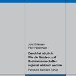 Zweckfrei nützlich: wie die Geistes- und Sozialwissenschaften regional wirksam werden. Fallstudie Sachsen-Anhalt