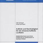 Auftrieb und Nachhaltigkeit für die wissenschaftliche Laufbahn: Akademikerinnen nach ihrer Förderung an Hochschulen in Sachsen-Anhalt