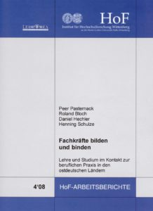 Fachkräfte bilden und binden. Lehre und Studium im Kontakt zur beruflichen Praxis in Ostdeutschland