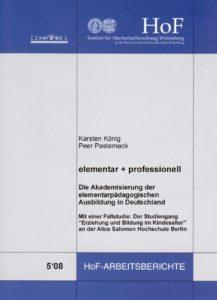 elementar + professionell. Die Akademisierung der elementarpädagogischen Ausbildung in Deutschland