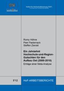 Ein Jahrzehnt Hochschule-und-Region-Gutachten für den Aufbau Ost (2000-2010). Erträge einer Meta-Analyse