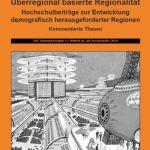 Überregional basierte Regionalität. Hochschulbeiträge zur Entwicklung demografisch herausgeforderter Regionen
