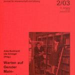 die hochschule 2/2003: Warten auf Gender Mainstreaming. Gleichstellungspolitik im Hochschulbereich