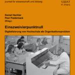 Einszweivierpunktnull. Digitalisierung von Hochschule als Organisationsproblem