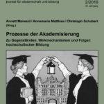 Prozesse der Akademisierung. Zu Gegenständen, Wirkmechanismen und Folgen hochschulischer Bildung