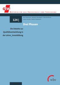 Drei Phasen. Die Debatte zur Qualitätsentwicklung in der Lehrer_innenbildung