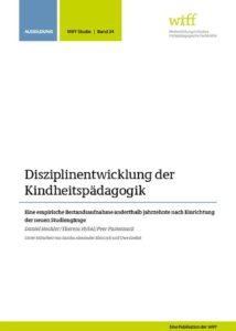 Disziplinentwicklung der Kindheitspädagogik. Eine empirische Bestandsaufnahme anderthalb Jahrzehnte nach Einrichtung der neuen Studiengänge