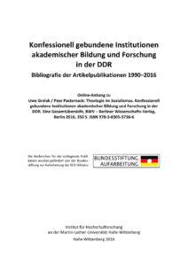 Konfessionell gebundene Institutionen akademischer Bildung und Forschung in der DDR. Bibliografie der Artikelpublikationen 1990–2016