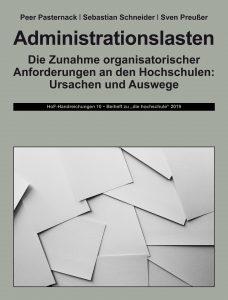 Administrationslasten. Die Zunahme organisatorischer Anforderungen an den Hochschulen: Ursachen und Auswege