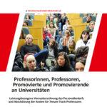 Professorinnen, Professoren, Promovierte und Promovierende an Universitäten. Leistungsbezogene Vorausberechnung des Personalbedarfs und Abschätzung der Kosten für Tenure-Track-Professuren